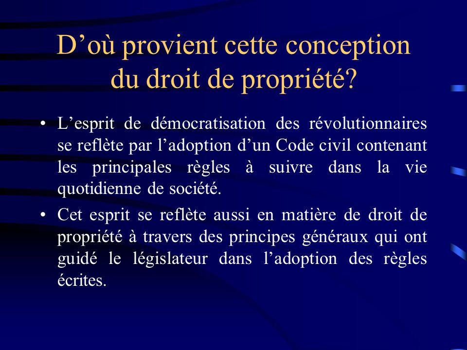 Doù provient cette conception du droit de propriété? Lesprit de démocratisation des révolutionnaires se reflète par ladoption dun Code civil contenant