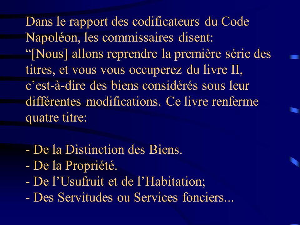 Dans le rapport des codificateurs du Code Napoléon, les commissaires disent: [Nous] allons reprendre la première série des titres, et vous vous occupe