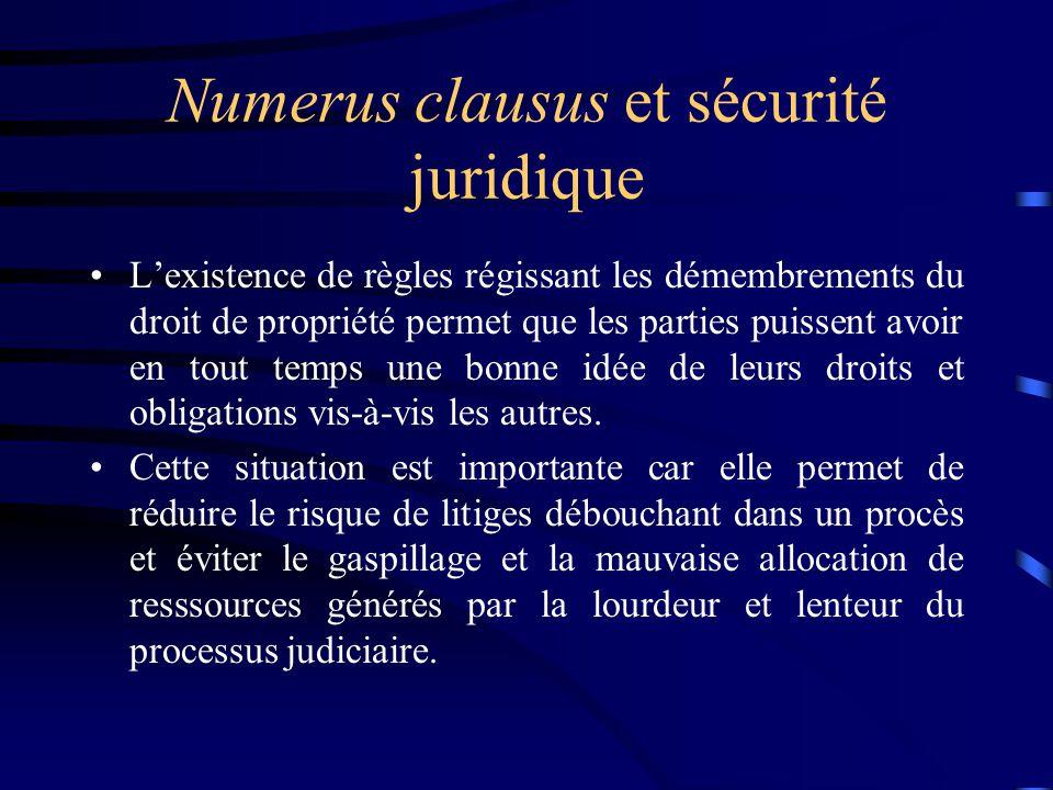 Numerus clausus et sécurité juridique Lexistence de règles régissant les démembrements du droit de propriété permet que les parties puissent avoir en