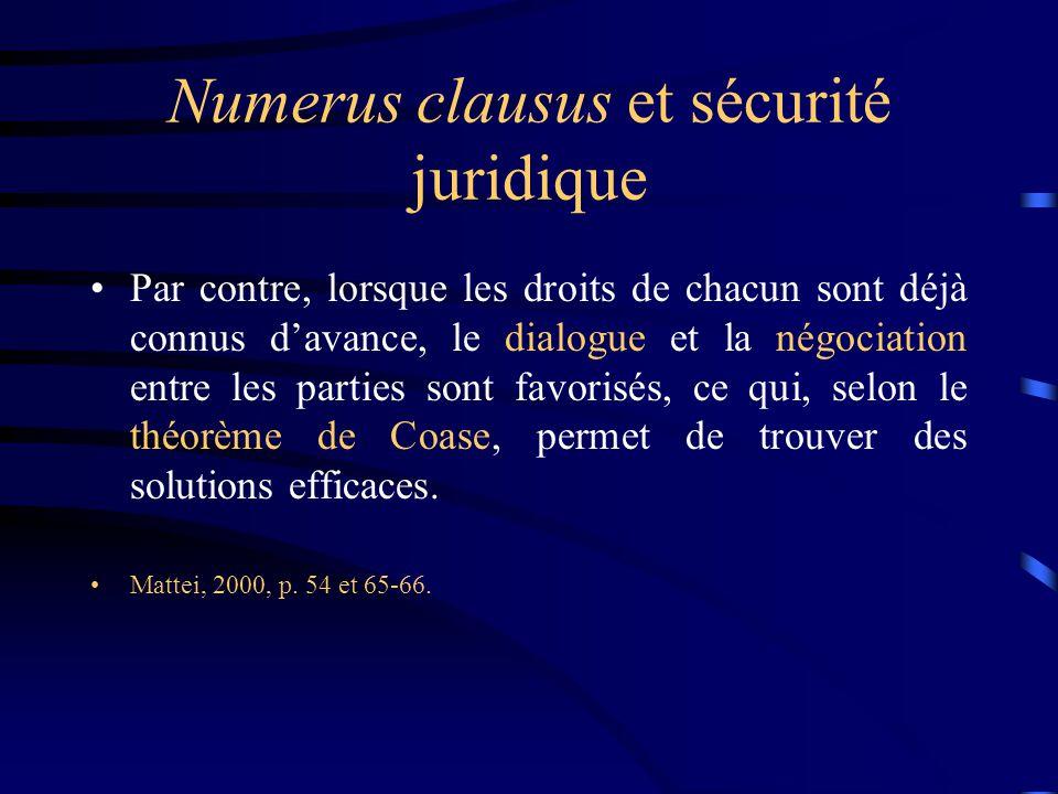 Numerus clausus et sécurité juridique Par contre, lorsque les droits de chacun sont déjà connus davance, le dialogue et la négociation entre les parti