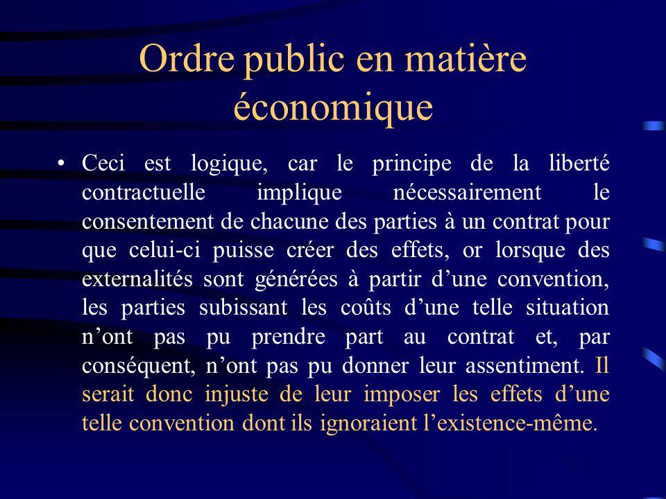 Ordre public en matière économique Ceci est logique, car le principe de la liberté contractuelle implique nécessairement le consentement de chacune de