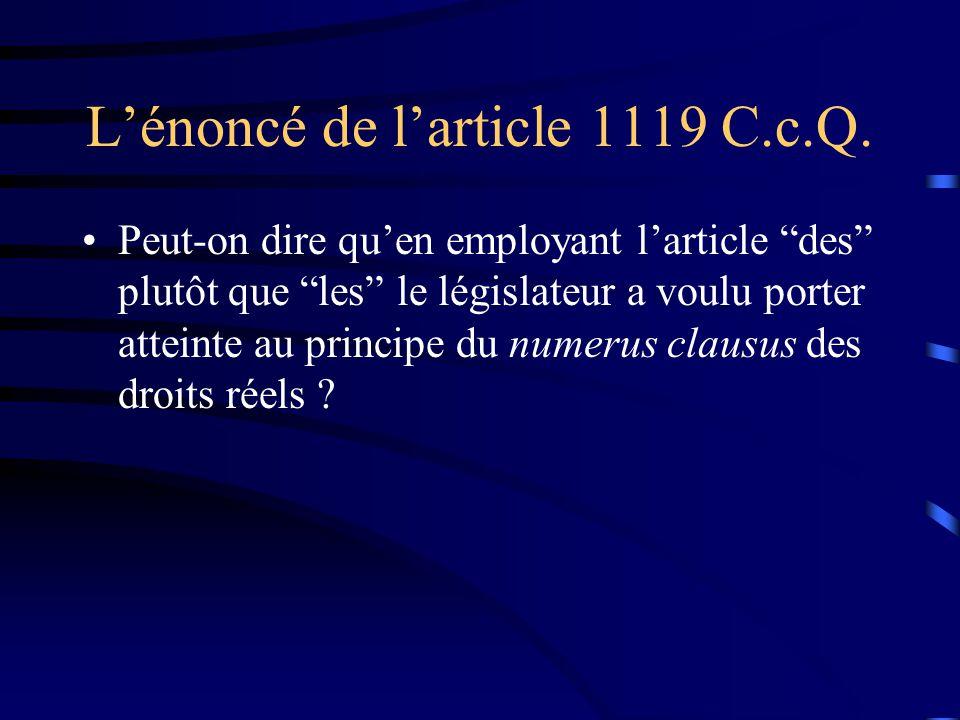 Lénoncé de larticle 1119 C.c.Q. Peut-on dire quen employant larticle des plutôt que les le législateur a voulu porter atteinte au principe du numerus