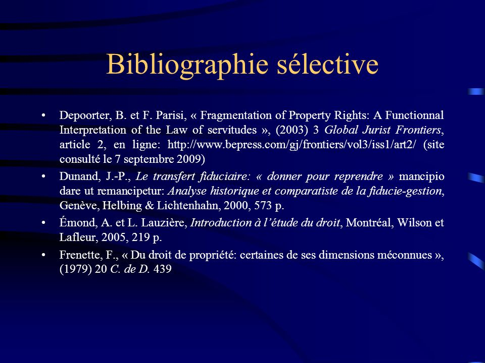 Bibliographie sélective Depoorter, B. et F. Parisi, « Fragmentation of Property Rights: A Functionnal Interpretation of the Law of servitudes », (2003