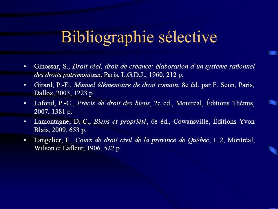 Bibliographie sélective Ginossar, S., Droit réel, droit de créance: élaboration dun système rationnel des droits patrimoniaux, Paris, L.G.D.J., 1960,