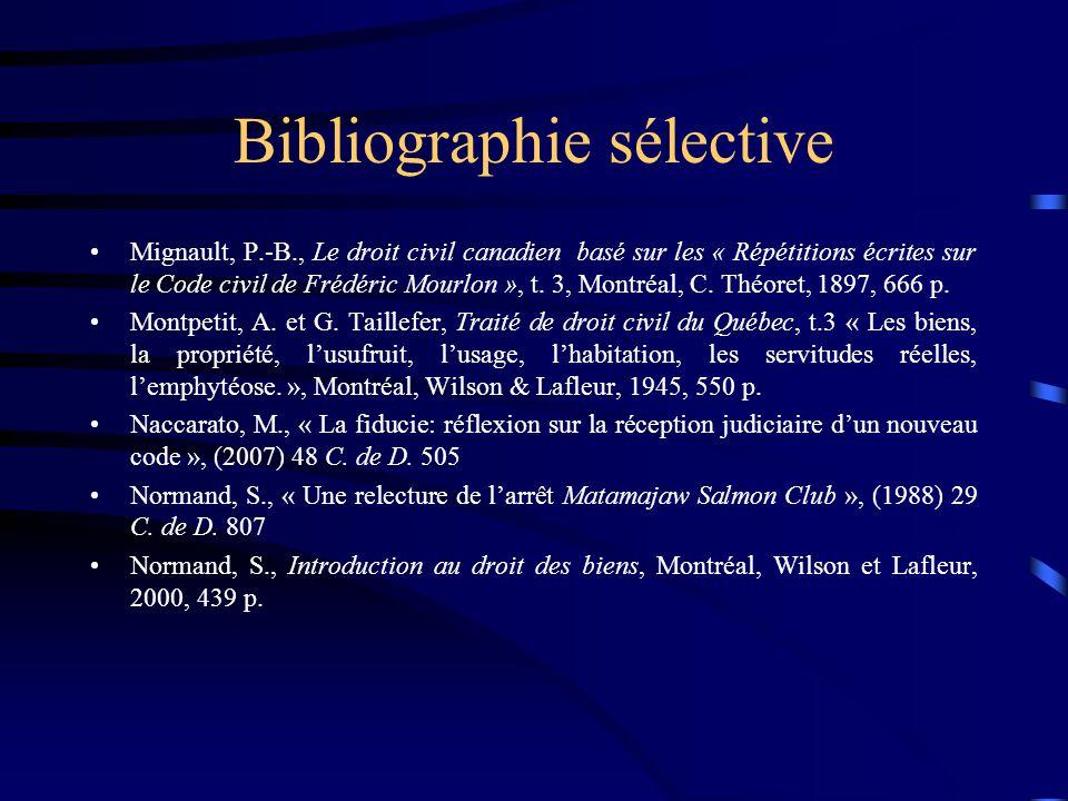 Bibliographie sélective Mignault, P.-B., Le droit civil canadien basé sur les « Répétitions écrites sur le Code civil de Frédéric Mourlon », t. 3, Mon