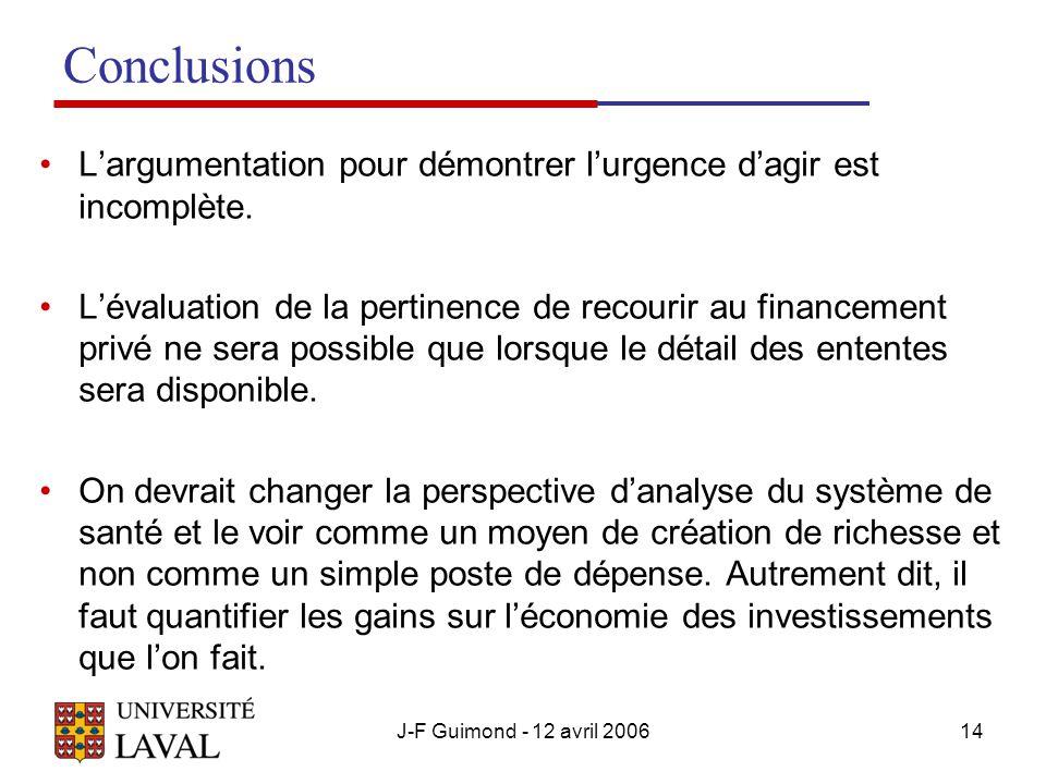 J-F Guimond - 12 avril 200614 Conclusions Largumentation pour démontrer lurgence dagir est incomplète.