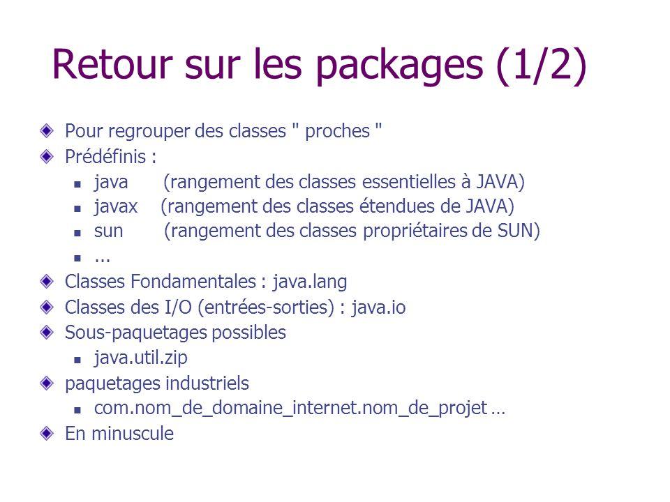 Retour sur les packages (1/2) Pour regrouper des classes