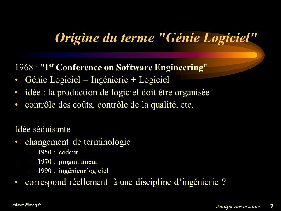 jmfavre@imag.fr 7Analyse des besoins Origine du terme