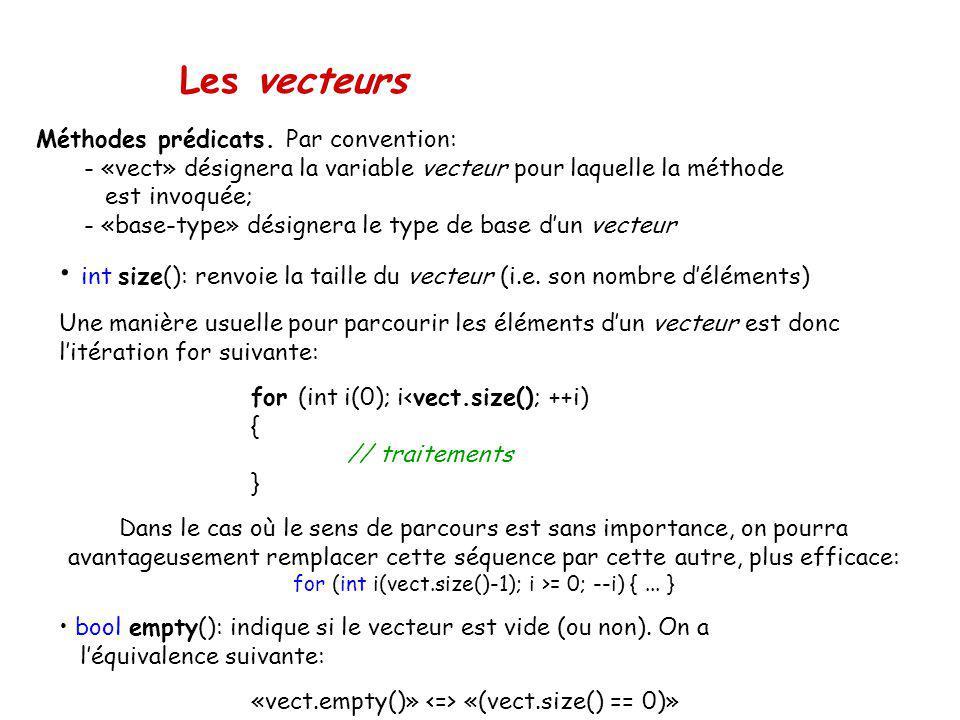 Les vecteurs Méthodes prédicats. Par convention: - «vect» désignera la variable vecteur pour laquelle la méthode est invoquée; - «base-type» désignera