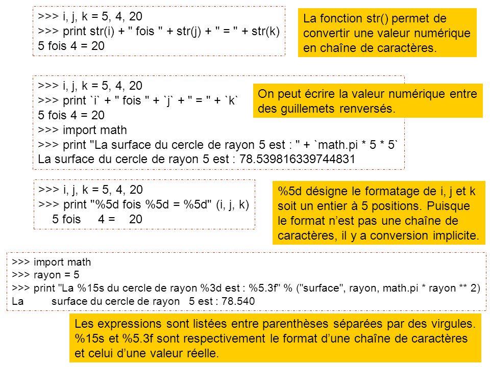 14 >>> i, j, k = 5, 4, 20 >>> print str(i) +