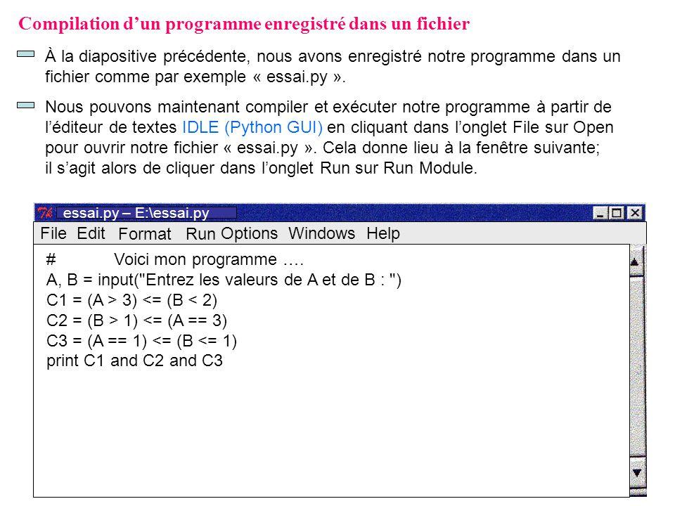 3 Compilation dun programme enregistré dans un fichier À la diapositive précédente, nous avons enregistré notre programme dans un fichier comme par ex