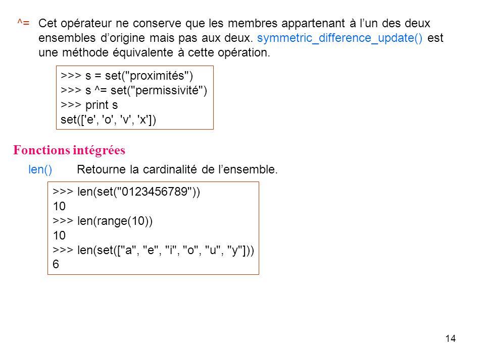 14 ^= >>> s = set(