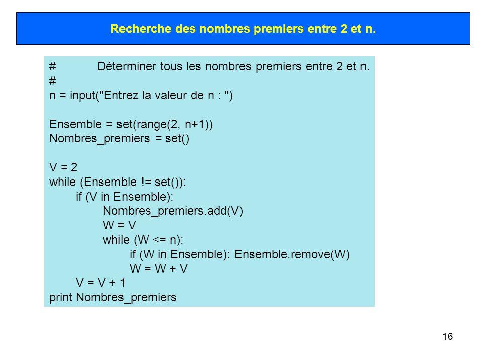 16 #Déterminer tous les nombres premiers entre 2 et n. # n = input(