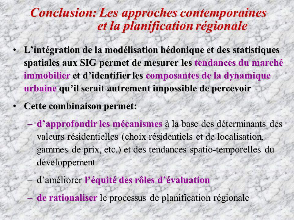 Conclusion: Les approches contemporaines et la planification régionale Lintégration de la modélisation hédonique et des statistiques spatiales aux SIG