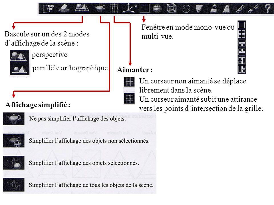 Bascule sur un des 2 modes daffichage de la scène : perspective parallèle orthographique Affichage simplifié : Aimanter : Un curseur non aimanté se dé