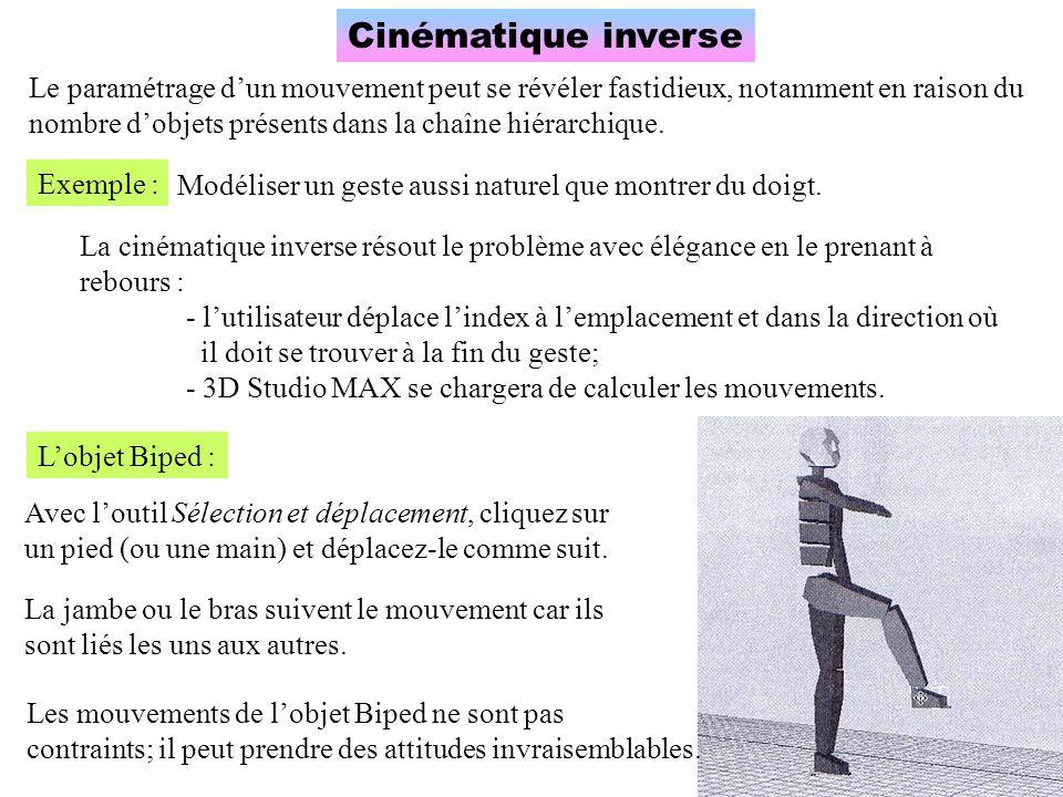 Cinématique inverse Le paramétrage dun mouvement peut se révéler fastidieux, notamment en raison du nombre dobjets présents dans la chaîne hiérarchique.