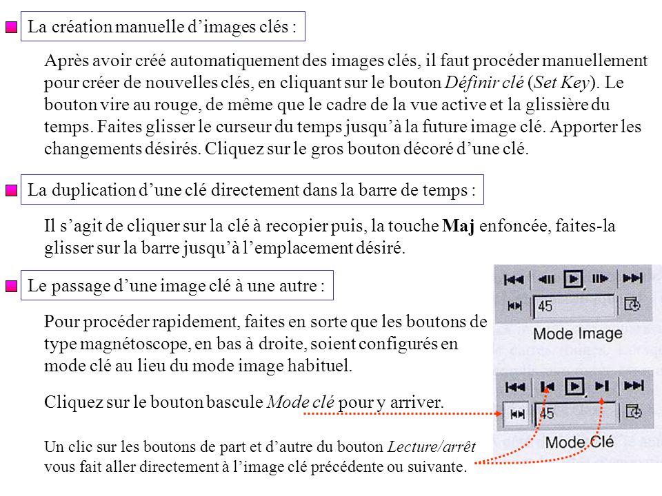La création manuelle dimages clés : Après avoir créé automatiquement des images clés, il faut procéder manuellement pour créer de nouvelles clés, en cliquant sur le bouton Définir clé (Set Key).
