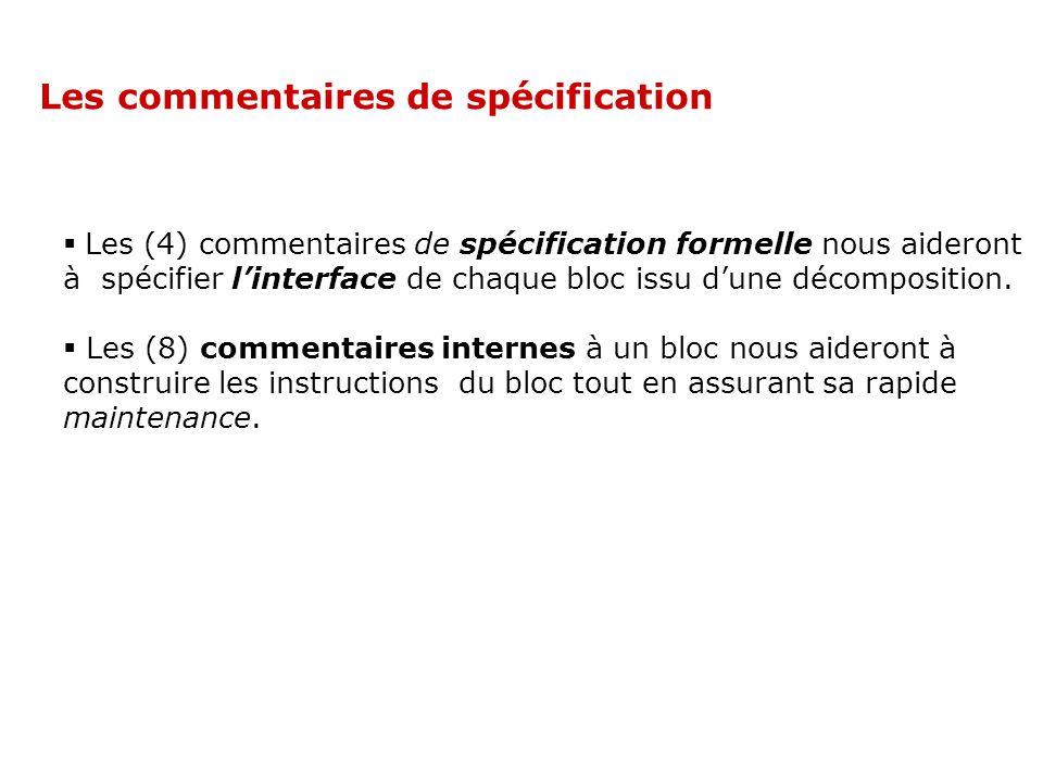 Les (4) commentaires de spécification formelle nous aideront à spécifier linterface de chaque bloc issu dune décomposition. Les (8) commentaires inter
