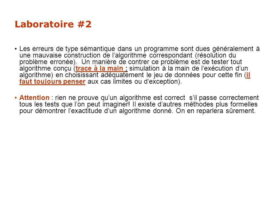Laboratoire #2 Les erreurs de type sémantique dans un programme sont dues généralement à une mauvaise construction de lalgorithme correspondant (résol