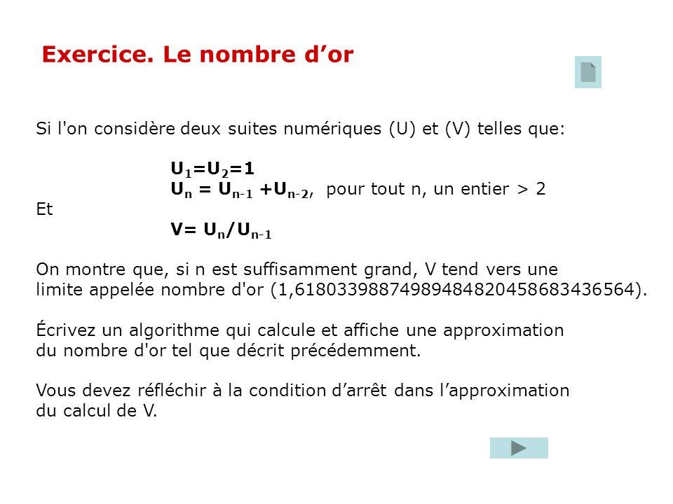 Si l'on considère deux suites numériques (U) et (V) telles que: U 1 =U 2 =1 U n = U n-1 +U n-2, pour tout n, un entier > 2 Et V= U n /U n-1 On montre