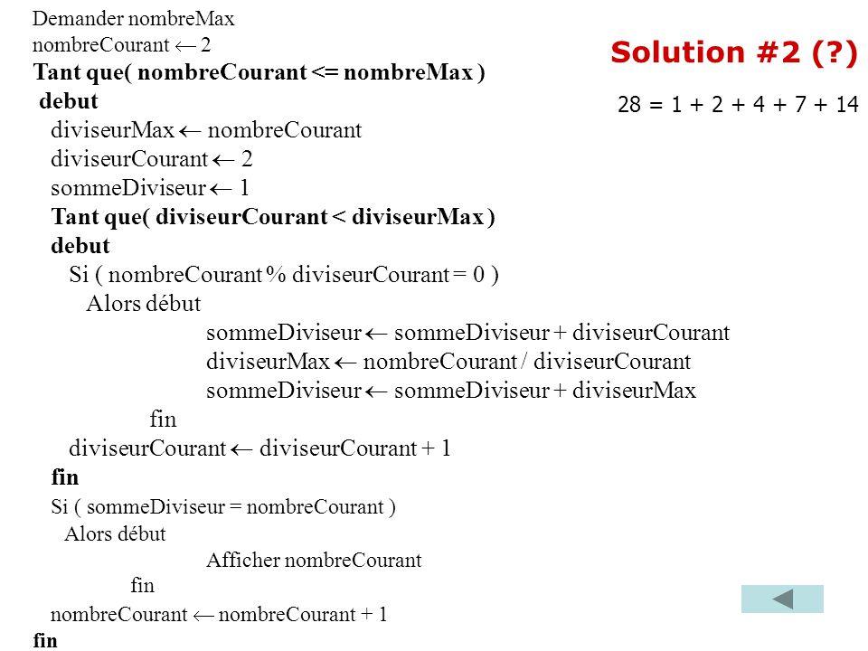 Demander nombreMax nombreCourant 2 Tant que( nombreCourant <= nombreMax ) debut diviseurMax nombreCourant diviseurCourant 2 sommeDiviseur 1 Tant que(