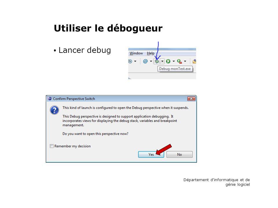 Utiliser le débogueur Lancer debug Département dinformatique et de génie logiciel