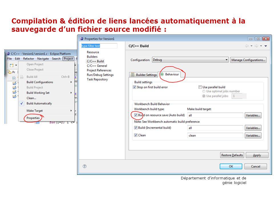 Compilation & édition de liens lancées automatiquement à la sauvegarde dun fichier source modifié : Département dinformatique et de génie logiciel