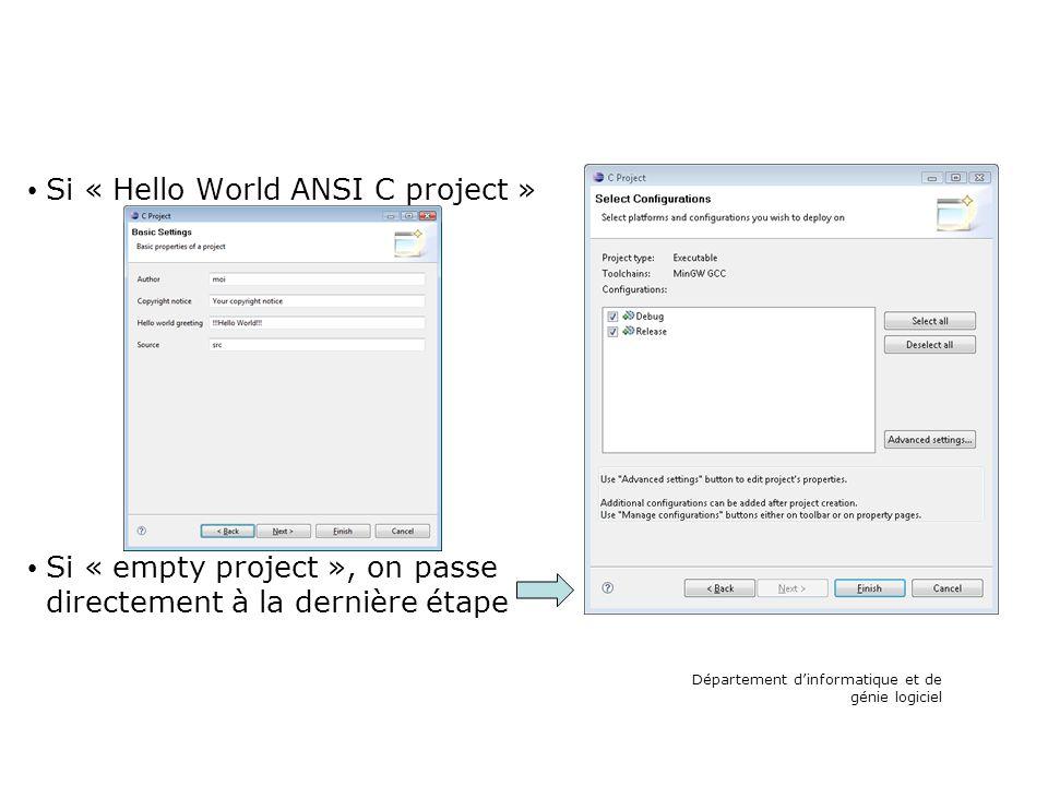 Si « Hello World ANSI C project » Si « empty project », on passe directement à la dernière étape Département dinformatique et de génie logiciel