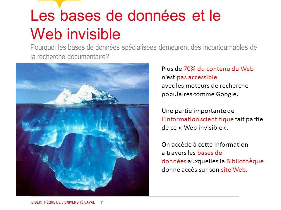 BIBLIOTHÈQUE DE L UNIVERSITÉ LAVAL 11 Pourquoi les bases de données spécialisées demeurent des incontournables de la recherche documentaire.
