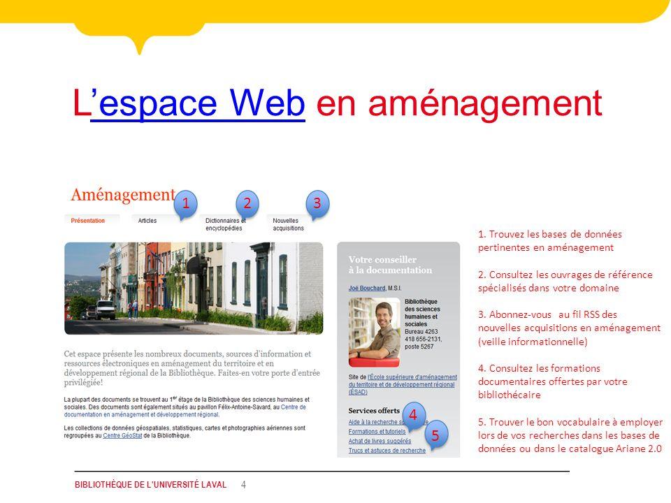 BIBLIOTHÈQUE DE L UNIVERSITÉ LAVAL 4 Lespace Web en aménagementespace Web 1.