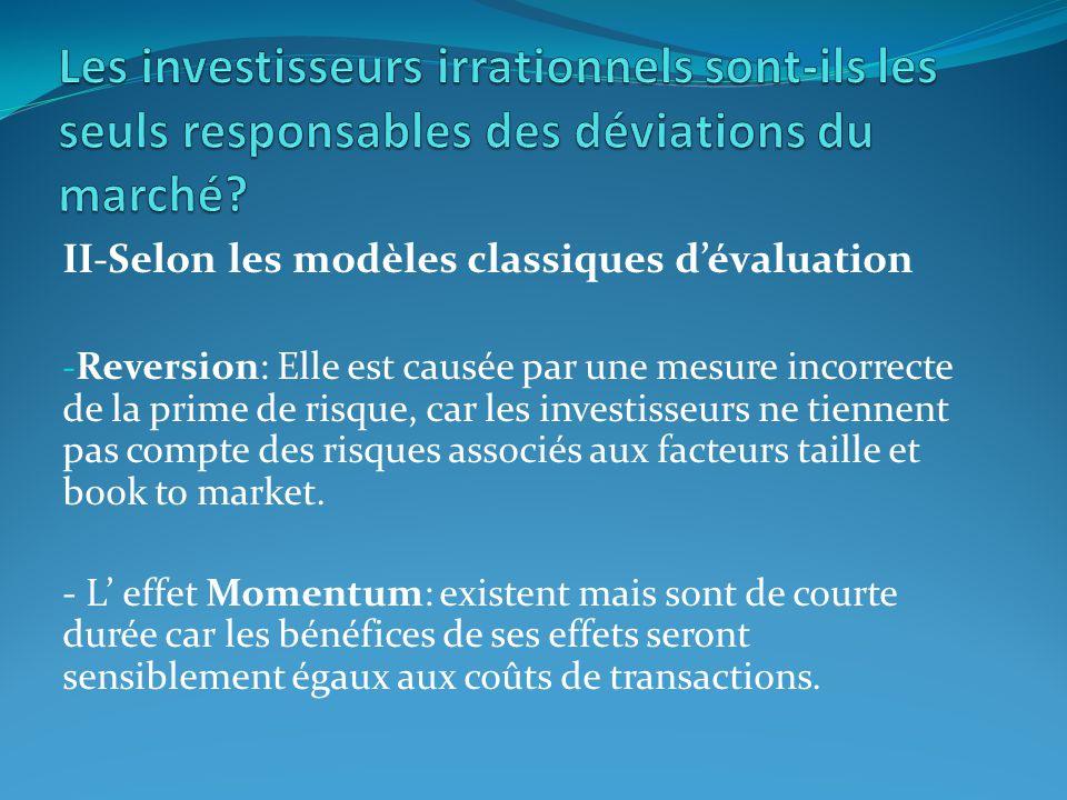 II-Selon les modèles classiques dévaluation - Reversion: Elle est causée par une mesure incorrecte de la prime de risque, car les investisseurs ne tie