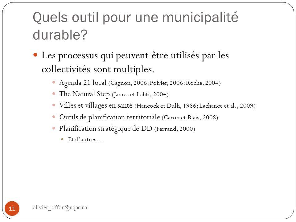 Quels outil pour une municipalité durable? 11 Les processus qui peuvent être utilisés par les collectivités sont multiples. Agenda 21 local (Gagnon, 2
