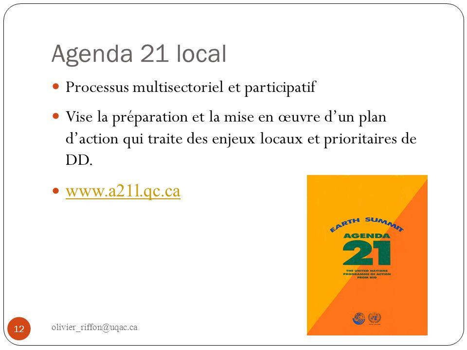 Agenda 21 local Processus multisectoriel et participatif Vise la préparation et la mise en œuvre dun plan daction qui traite des enjeux locaux et prio