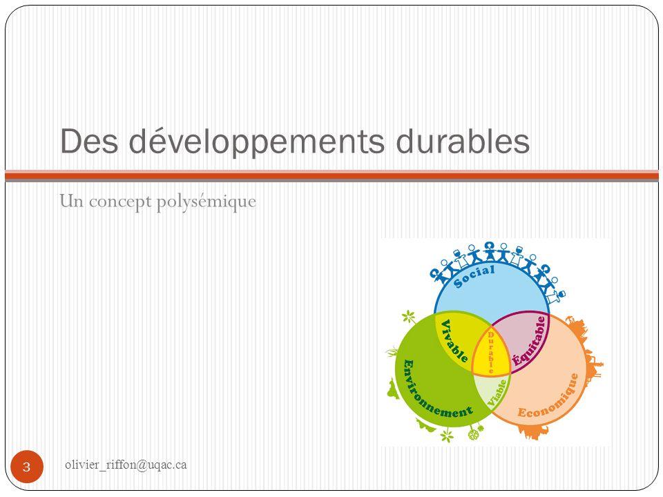 Des développements durables Un concept polysémique 3 olivier_riffon@uqac.ca