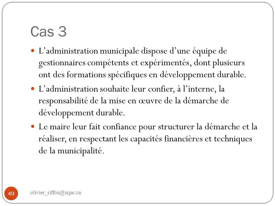 Cas 3 Ladministration municipale dispose dune équipe de gestionnaires compétents et expérimentés, dont plusieurs ont des formations spécifiques en dév