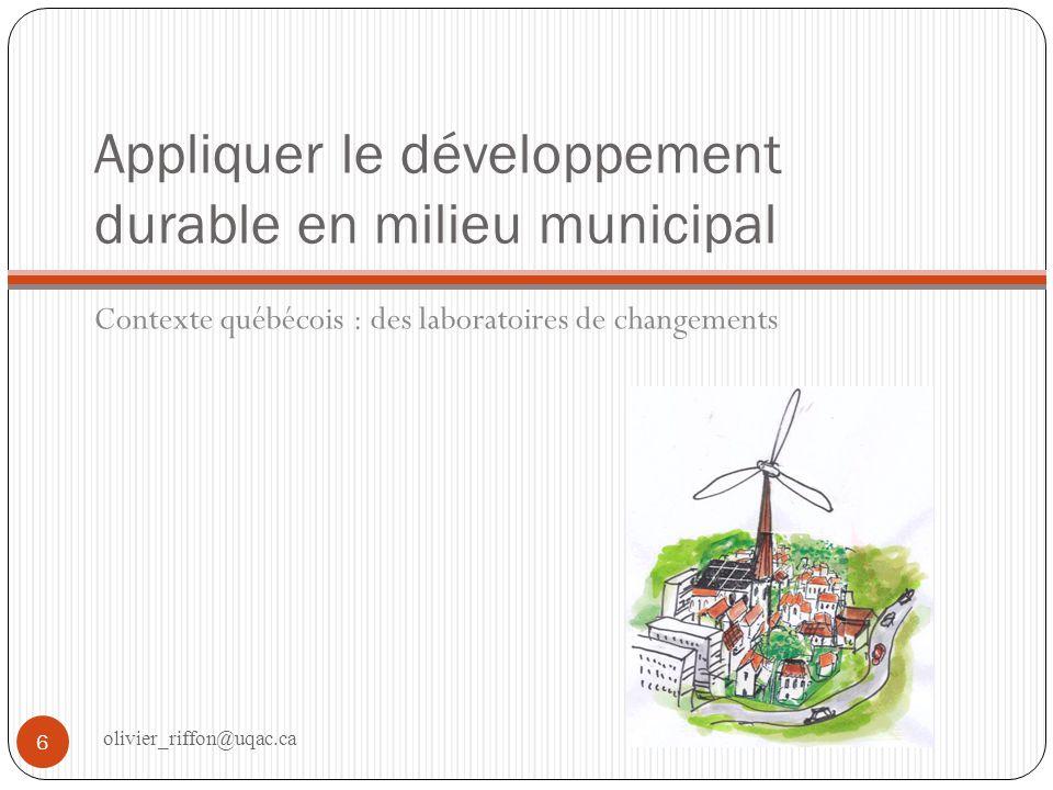 Loi québécoise sur le DD 7 Adopté à lunanimité en 2006 Elle pourrait sappliquer, dans un second temps, aux administrations municipales.