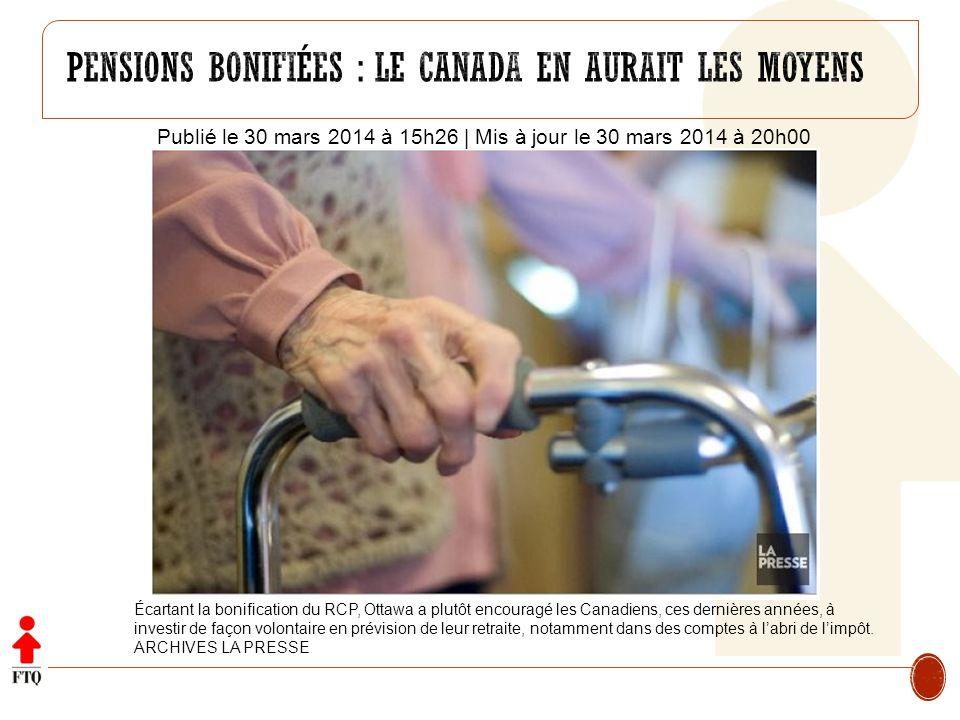 Publié le 30 mars 2014 à 15h26 | Mis à jour le 30 mars 2014 à 20h00 Écartant la bonification du RCP, Ottawa a plutôt encouragé les Canadiens, ces dern