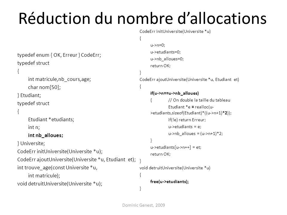 Réduction du nombre dallocations typedef enum { OK, Erreur } CodeErr; typedef struct { int matricule,nb_cours,age; char nom[50]; } Etudiant; typedef s