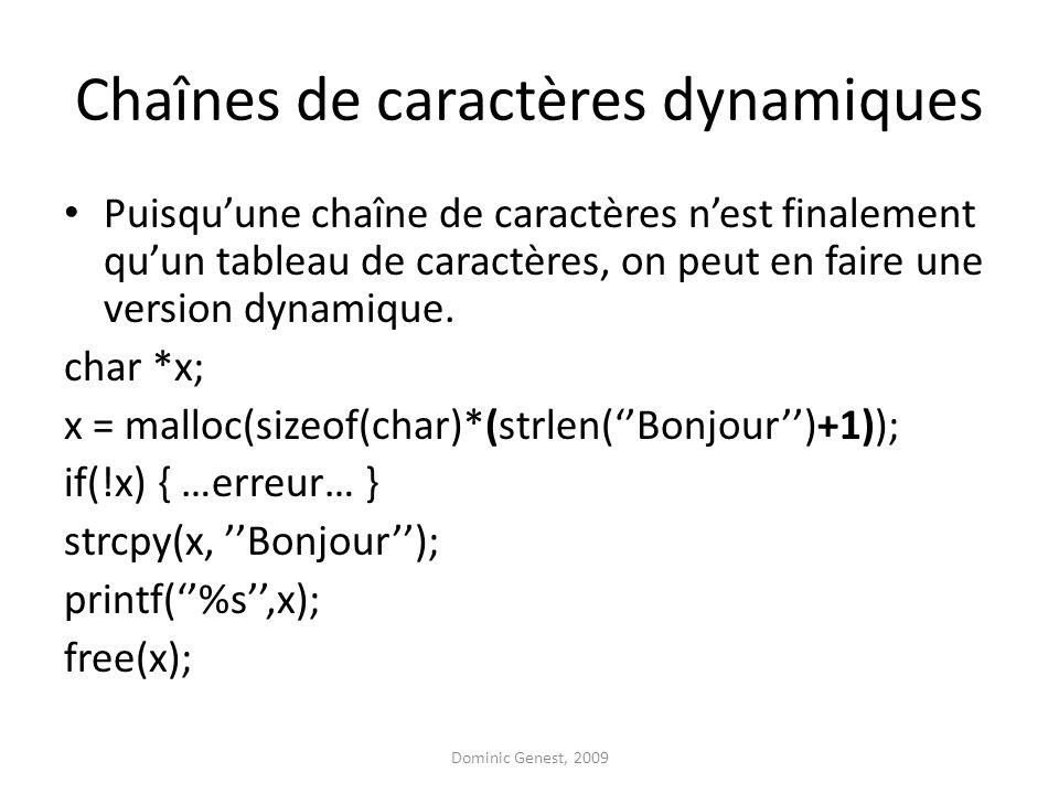 Chaînes de caractères dynamiques Puisquune chaîne de caractères nest finalement quun tableau de caractères, on peut en faire une version dynamique. ch