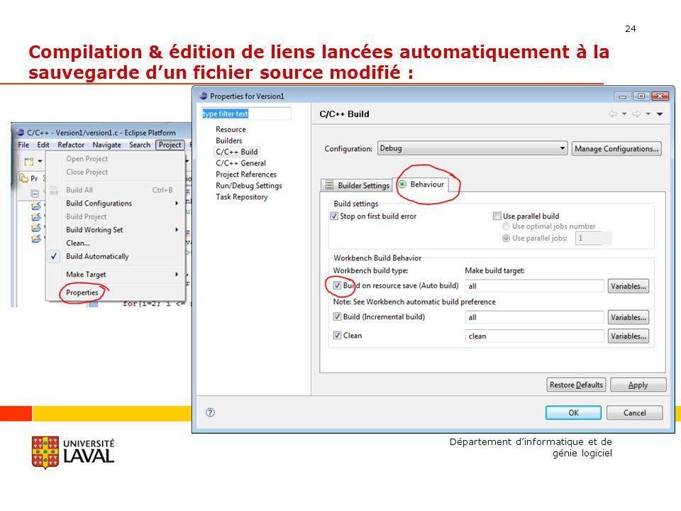 24 Compilation & édition de liens lancées automatiquement à la sauvegarde dun fichier source modifié : Département dinformatique et de génie logiciel