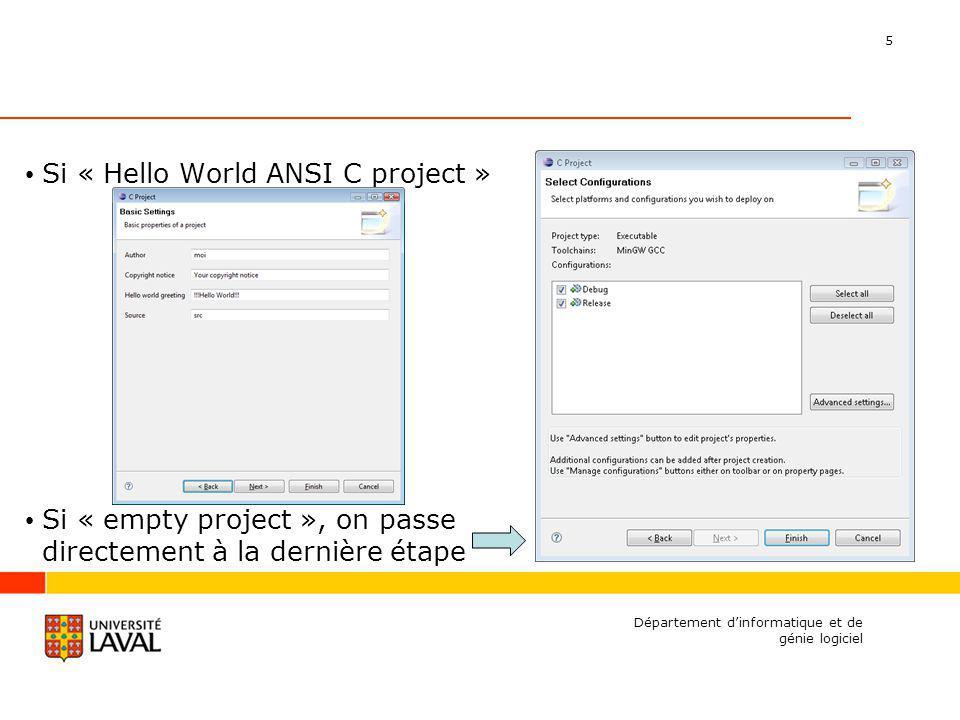 5 Si « Hello World ANSI C project » Si « empty project », on passe directement à la dernière étape Département dinformatique et de génie logiciel