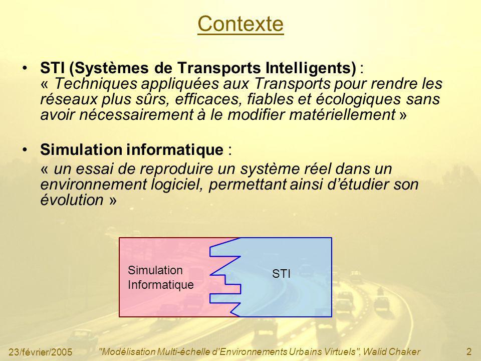 23/février/2005 Modélisation Multi-échelle d Environnements Urbains Virtuels , Walid Chaker13 1.c.
