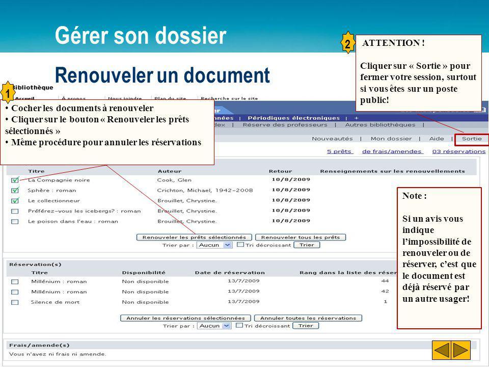 Renouveler un document Gérer son dossier Cocher les documents à renouveler Cliquer sur le bouton « Renouveler les prêts sélectionnés » Même procédure pour annuler les réservations 1 ATTENTION .