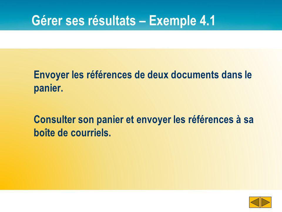 Gérer ses résultats – Exemple 4.1 1 Cliquer sur « Ajouter à mon panier » pour conserver en mémoire cette référence