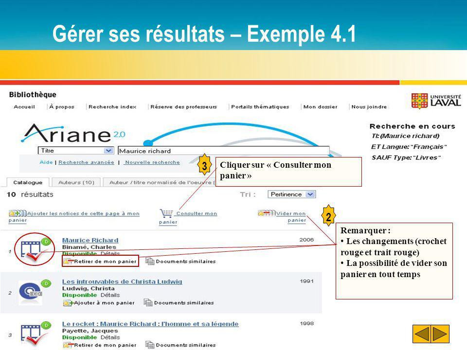 Gérer ses résultats – Exemple 4.1 3 4 5 Taper votre courriel et indiquer un sujet.
