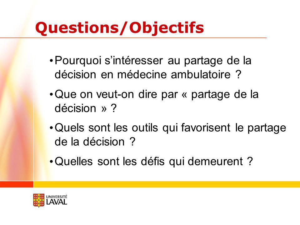 Questions/Objectifs Pourquoi sintéresser au partage de la décision en médecine ambulatoire .