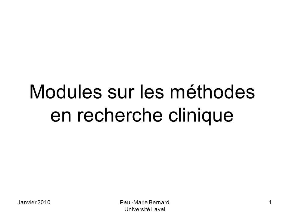 Janvier 2010Paul-Marie Bernard Université Laval 1 Modules sur les méthodes en recherche clinique