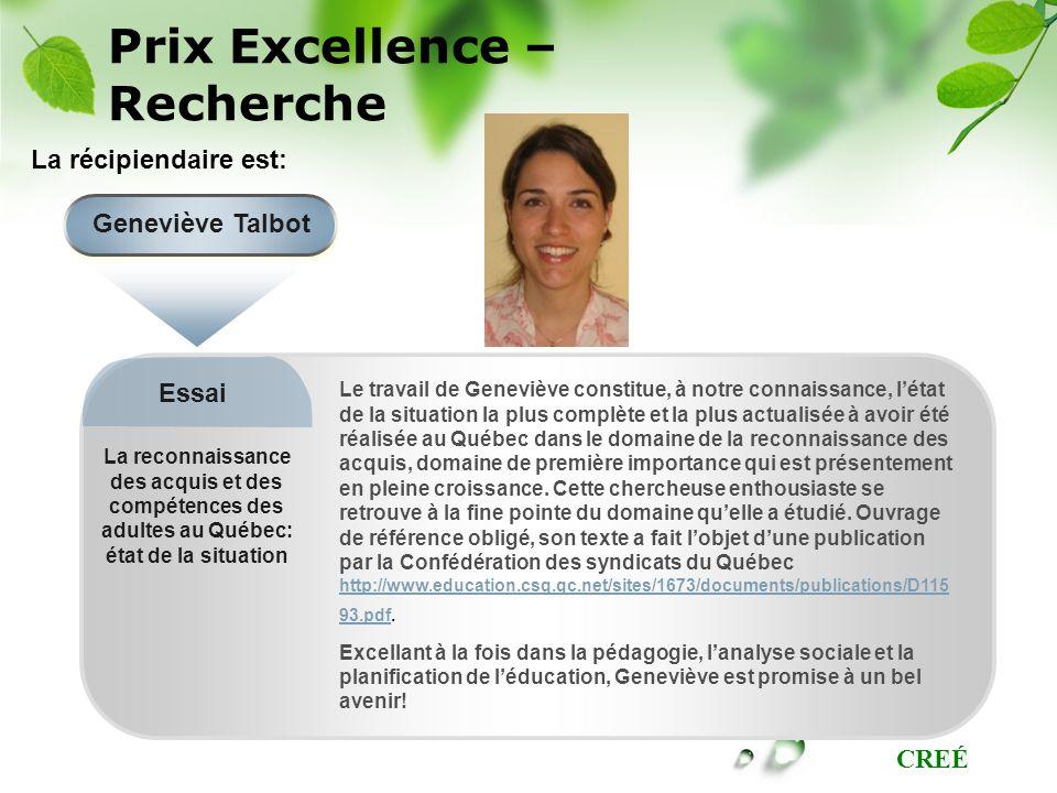 CREÉ Prix Excellence – Recherche La reconnaissance des acquis et des compétences des adultes au Québec: état de la situation Geneviève Talbot Essai La