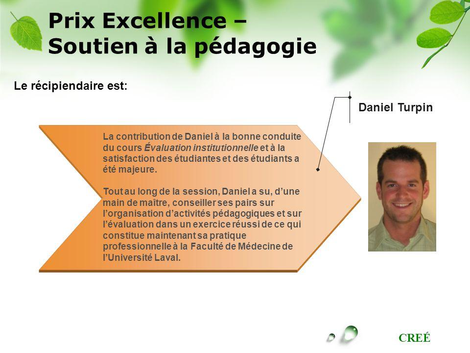 CREÉ Prix Excellence – Soutien à la pédagogie La contribution de Daniel à la bonne conduite du cours Évaluation institutionnelle et à la satisfaction des étudiantes et des étudiants a été majeure.
