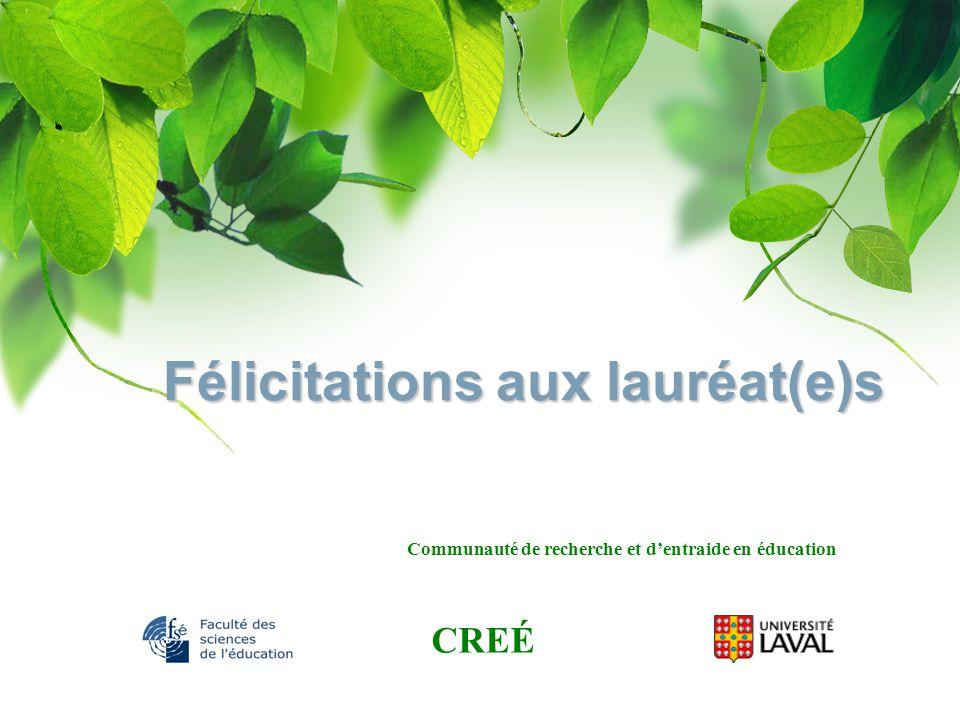 CREÉ Communauté de recherche et dentraide en éducation Félicitations aux lauréat(e)s